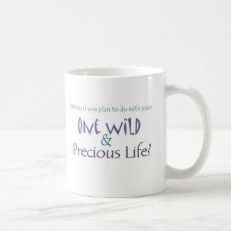 One Wild and Precious Life Coffee Mug