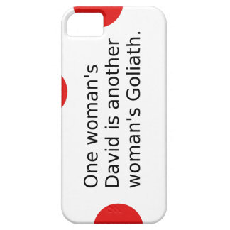 One Woman's David Is Another Woman's Goliath Barely There iPhone 5 Case