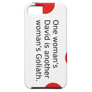 One Woman's David Is Another Woman's Goliath iPhone 5 Cover