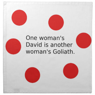 One Woman's David Is Another Woman's Goliath Napkin