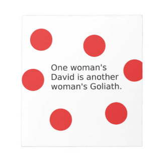 One Woman's David Is Another Woman's Goliath Notepad