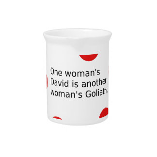 One Woman's David Is Another Woman's Goliath Pitcher