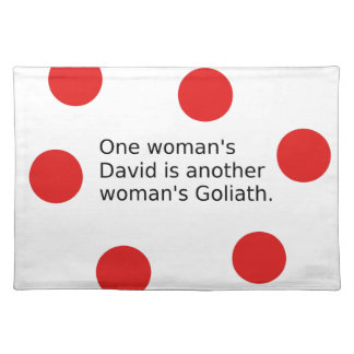 One Woman's David Is Another Woman's Goliath Placemat