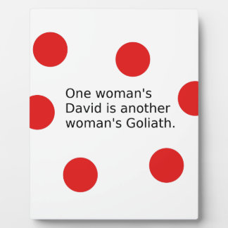 One Woman's David Is Another Woman's Goliath Plaque