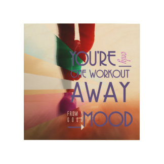 One Workout Away from A Good Mood Wood Wall Decor