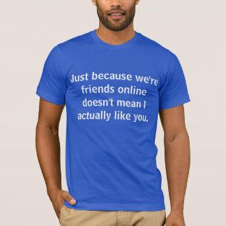 online friends T-Shirt