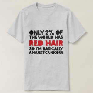 1ab56010 Only 2% of the world has red hair majestic unicorn T-Shirt