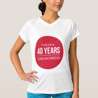 only 40 years T-Shirt