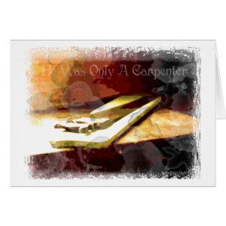 Only A Carpenter Card