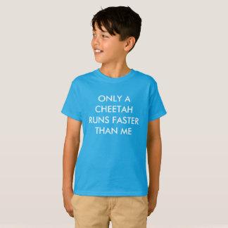 Only A Cheetah Runs Faster T-Shirt