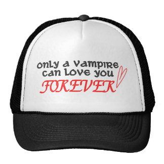 only a vampire can love you forever cap
