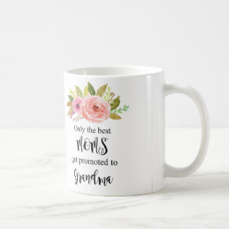 Only Best Moms get promoted, grandma gift Coffee Mug