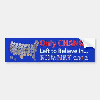 Only Change Left to Believe In Mitt Romney 2012 Bumper Sticker