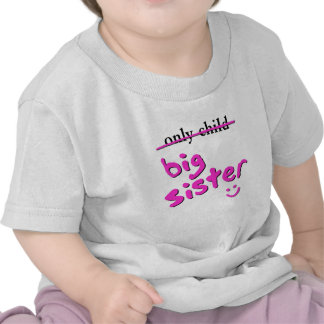 Only Child / Big Sister T Shirt