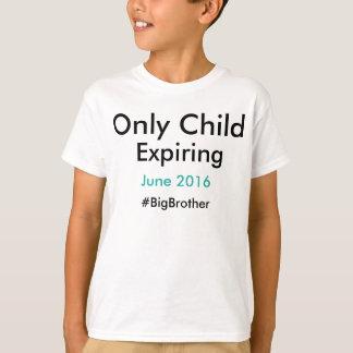 Only Child Expiring #bigbrother T-Shirt