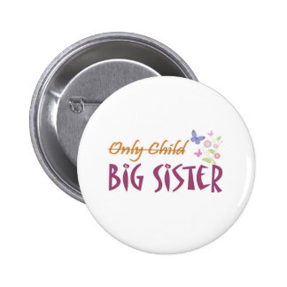 only child sister pinback button