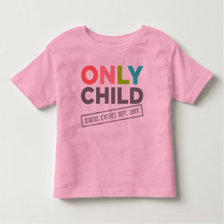 Only Child Status Expires [Your Date] Tee Shirt