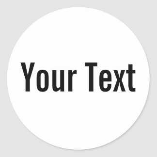 ONLY COLOR white + your text Round Stickers