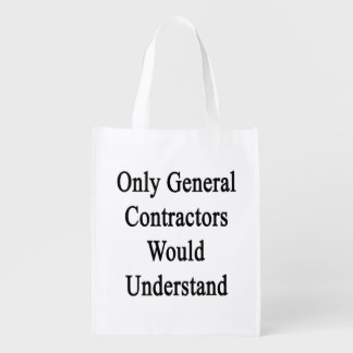 Only General Contractors Would Understand