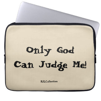 Only God Can Judge Me! (13inch Laptop Case) Laptop Sleeve
