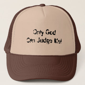 Only God Can Judge Me! (Trucker Hat) Trucker Hat