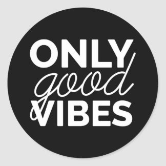 Only Good Vibes Classic Round Sticker