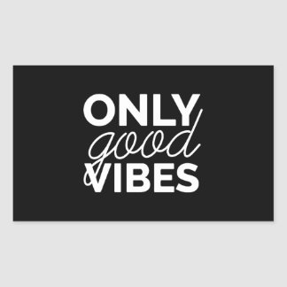Only Good Vibes Rectangular Sticker