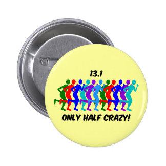 only half crazy 6 cm round badge