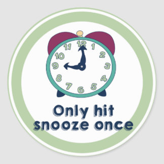 Only hit Snooze once Adult Reward Sticker