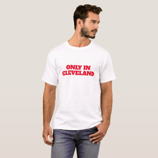 Only In Cleveland T-Shirt  Red