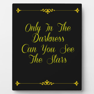Only In the Darkness - Motivational Typography Plaque