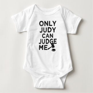 Only Judy Can Judge Me funny baby shirt
