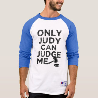 Only Judy Can Judge Me funny men's shirt