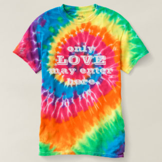 only LOVE may enter here T-Shirt