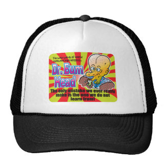 Only Mistake, Dr Bum Head Trucker Hats