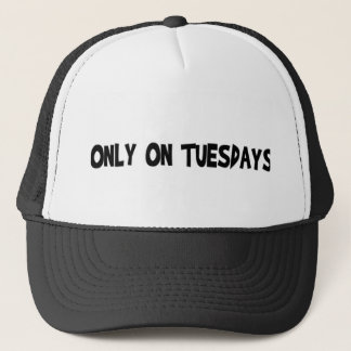 Only On Tuesdays Trucker Hat