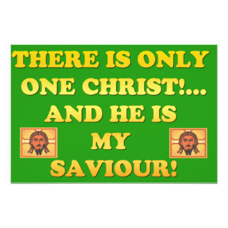 Only One Christ! And He's My Saviour! Photo Art