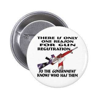 Only ONE Reason For Gun Registration Pinback Buttons