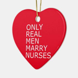 Only Real Men Marry Nurses Ceramic Heart Decoration
