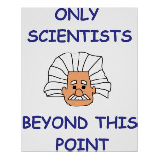 Only Scientists Beyond This Point Poster