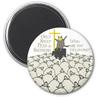 Only Sheep Need A Shepherd 6 Cm Round Magnet
