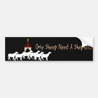 Only Sheep Need Shepherd Bumper Sticker