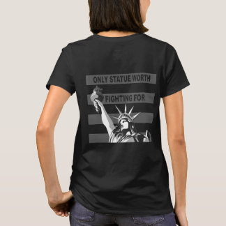 Only Statue Worth Fighting For T-Shirt