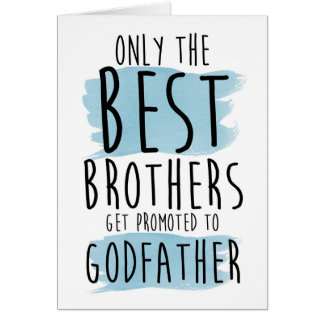 only the best brothers get promoted to godfather card
