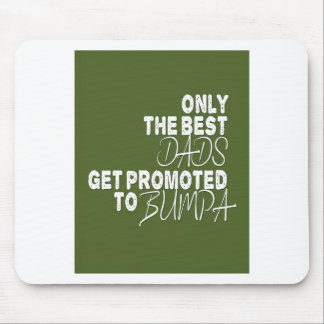 Only the Best Dads Get Promoted to BUMPA Mouse Pad