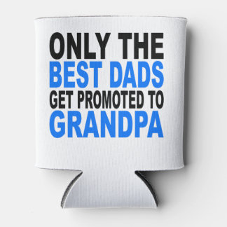 Only The Best Dads Get Promoted To Grandpa Can Cooler