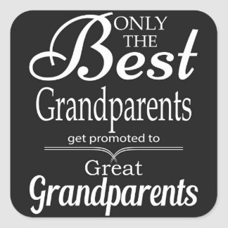 Only The Best Grandparents Square Sticker