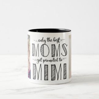 Only The Best Moms Get Promoted to Mimi Two-Tone Coffee Mug