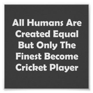 Only The Finest Become Cricket Player Poster