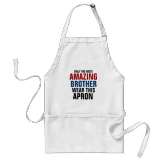 Only the most amazing brother wear this apron